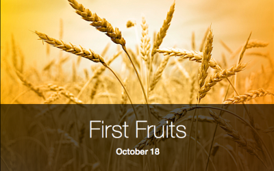 First Fruits – October 18