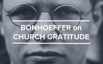 Thanks for the Church – Quote from Dietrich Bonhoeffer