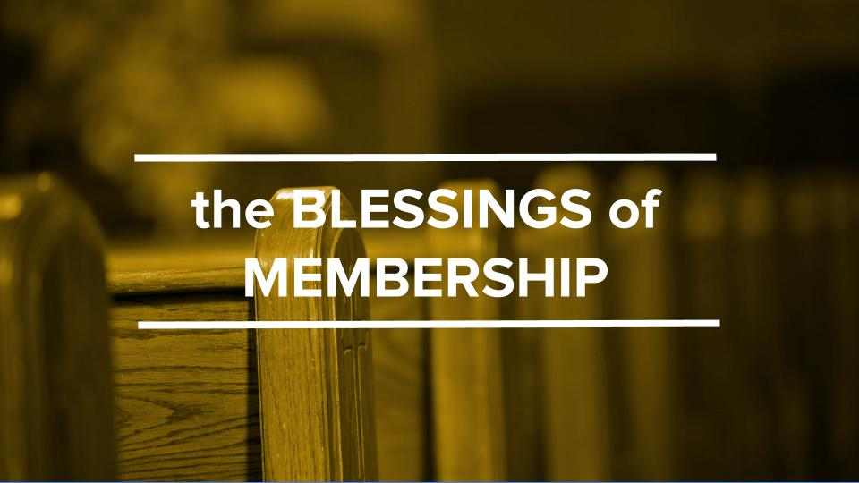 Membership Has Its Blessings